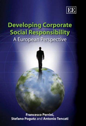 Developing Corporate Social Responsibility: A European Perspective: Francesco Perrini, Stefano ...