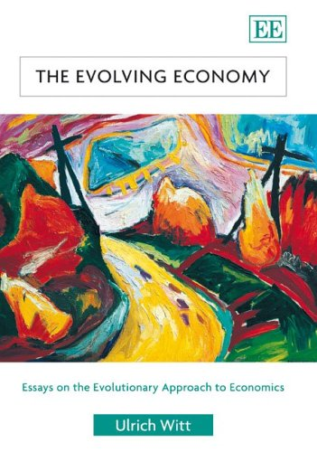 9781845428327: The Evolving Economy: Essays on the Evolutionary Approach to Economics