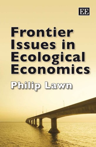 Frontier Issues in Ecological Economics: Philip A. Lawn