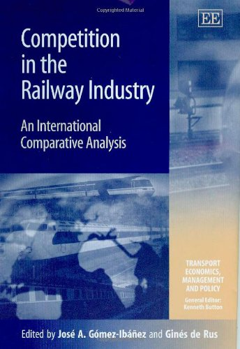 9781845429034: Competition in the Railway Industry: An International Comparative Analysis (Transport Economics, Management and Policy series)