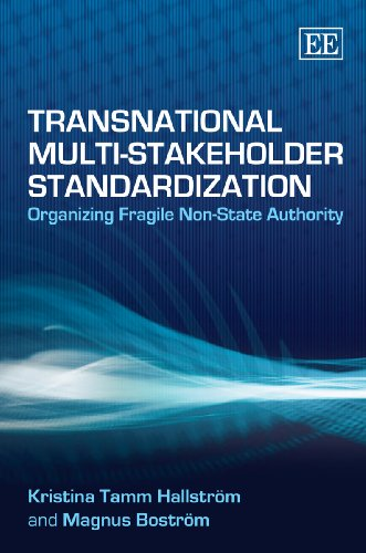 Transnational Multi-Stakeholder Standardization: Hallstrom, Kristina Tamm/ Bostrom, Magnus