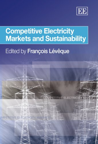 Competitive Electricity Markets And Sustainability: Francois Leveque