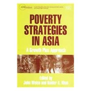 Poverty Strategies in Asia: A Growth Plus Approach (ADBI Series on Asian Economic Integration and ...