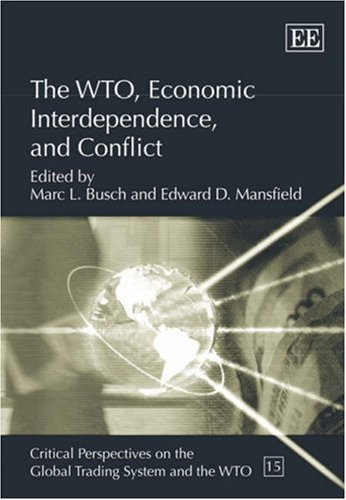 The WTO, Economic Interdependence, and Conflict (Hardback)