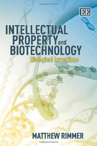 Intellectual Property and Biotechnology: Rimmer, Matthew
