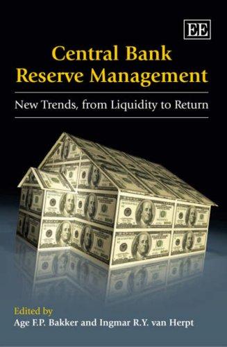 Central Bank Reserve Management: Bakker, Age F. P. (EDT)/ Herpt, Ingmar R. Y. Van (EDT)
