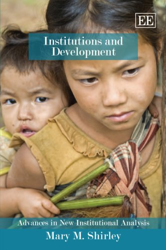 INSTITUTIONS AND DEVELOPMENT : ADVANCES IN NEW: Shirley, Mary M.