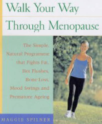 Walk Your Way Through Menopause: 14 Programmes: Spilner, Maggie