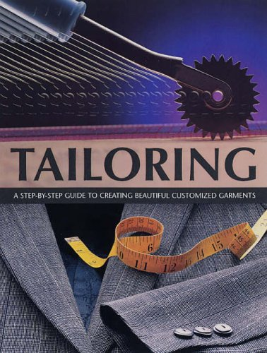 9781845430573: Tailoring: A Step-by-Step Guide to Creating Beautiful Customised Garments