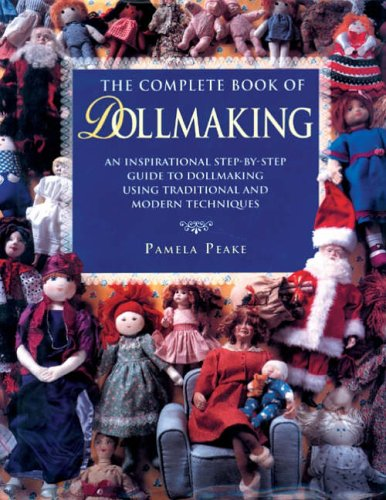 9781845430863: Complete Book of Dollmaking [Hardcover] by Peake , Pamela