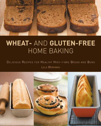 Wheat and Gluten-free Home Baking: Workman , Lola