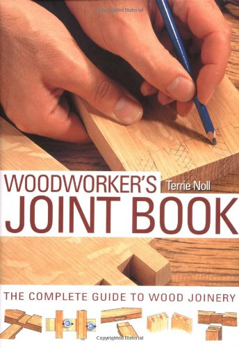 9781845431891: The Woodworker's Joint Book: The Complete Guide to Wood Joinery