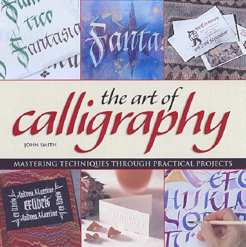 9781845432133: The Art of Calligraphy: Mastering Techniques Through Practical Projects