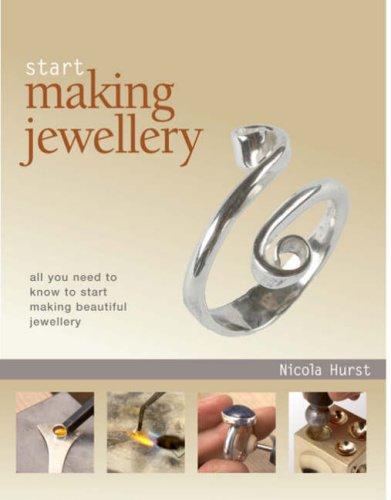 9781845432218: Start Making Jewellery: Make Your Own Beautiful Jewellery