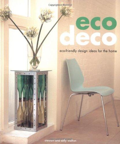 9781845432300: Eco Deco: Eco-friendly Design Ideas for the Home