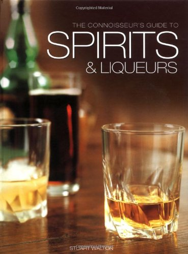 9781845432379: The Connoisseur's Guide to Spirits and Liqueurs
