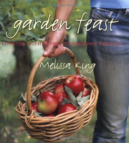 9781845432539: Garden Feast: Cooking with Fresh, Homegrown Produce