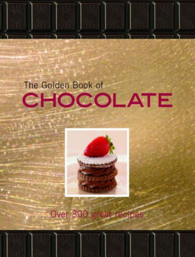 The Golden Book of Chocolate: Over 300: Carla Bardi, Claire