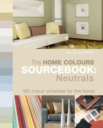 9781845432744: The Home Colours Sourcebook: Neutrals - 100 Colour Schemes for the Home