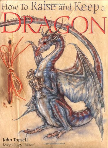 9781845432829: How to Raise and Keep a Dragon