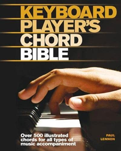 9781845432980: Keyboard Player's Chord Bible: Illustrated Chords for All Styles of Music