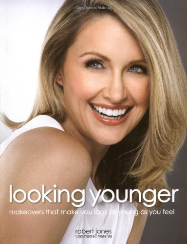 9781845433062: Looking Younger: Makeovers That Make You Look as Young as You Feel