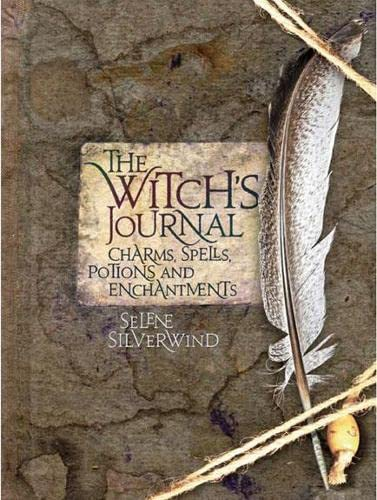 TheWitch's Journal Charms, Spells, Potions and Enchantments by Silverwind, Selene ( Author ) ...