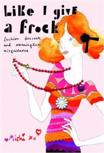 9781845433161: Like I Give a Frock: Fashion Forecasts and Meaningless Misguidance