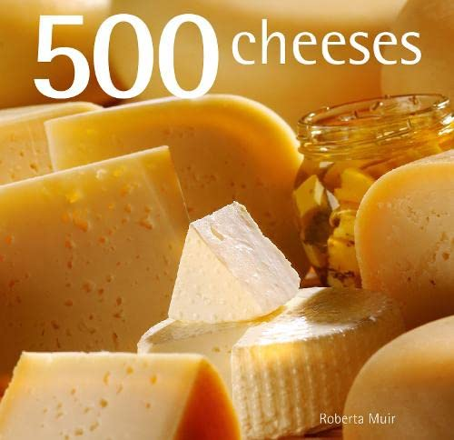 9781845433383: 500 Cheeses. by Roberta Muir