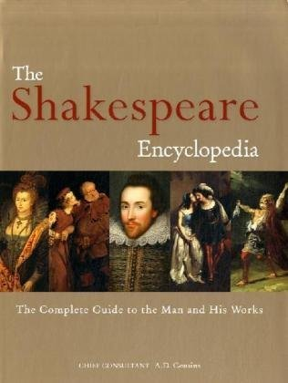 The Shakespeare Encyclopedia: The Complete Guide to: Tony (ed) Cousins