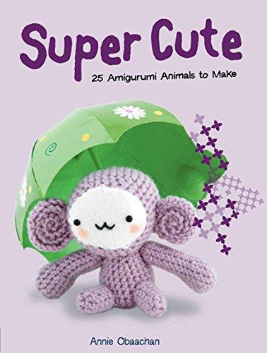 9781845433482: Super Cute: 25 Amigurumi Animals to Make