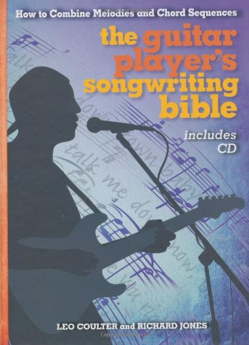 9781845433543: The Guitar Player's Songwriting Bible: How to Combine Melodies and Chord Sequences