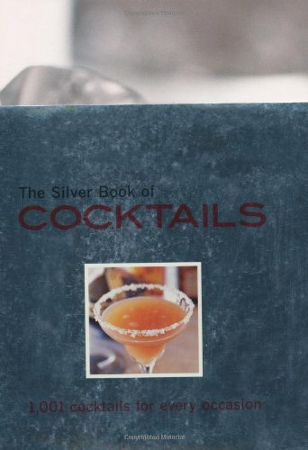 9781845433871: Silver Book of Cocktails: 1001 Cocktails for Every Occasion