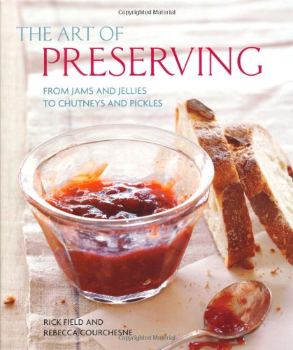 9781845433888: The Art of Preserving: From Jams and Jellies to Chutneys and Pickles