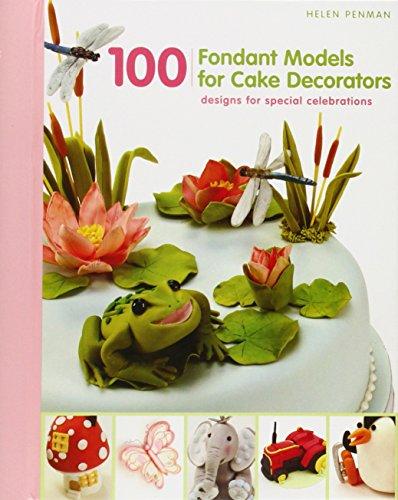 9781845434052: 100 Fondant Models for Cake Decorators