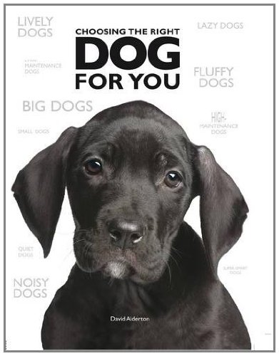 Choosing the Right Dog for You (184543451X) by Alderton, David