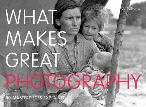 9781845434533: What Makes Great Photography: 80 Masterpieces Explained