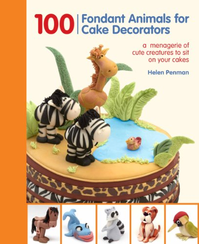 9781845434748: 100 Fondant Animals for Cake Decorators: A Menagerie of Cute Creatures to Sit on Your Cakes