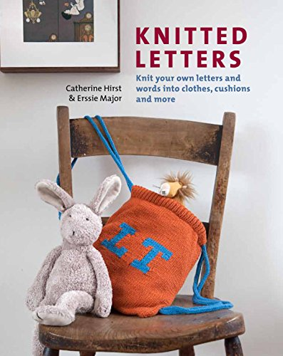 9781845434984: Knitted Letters: Knit Your Own Letters and Words into Clothes, Cushions and More