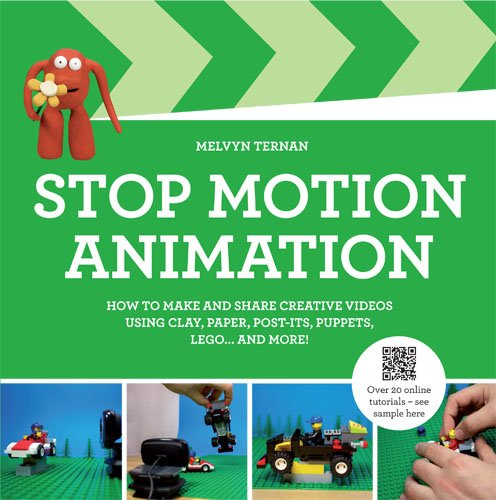 9781845435028: Stop-Motion Animation: How to Make and Share Creative Videos