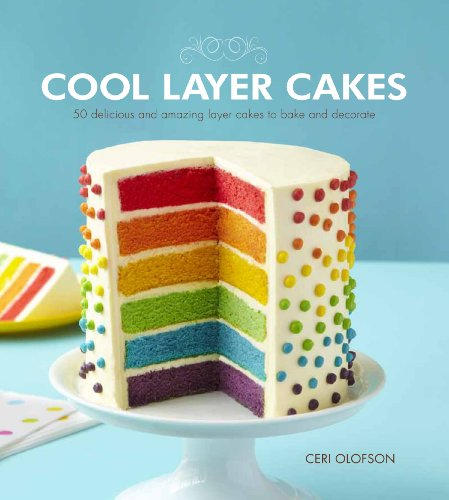 9781845435233: Cool Layer Cakes: 50 Delicious and Amazing Layer Cakes to Bake and Decorate