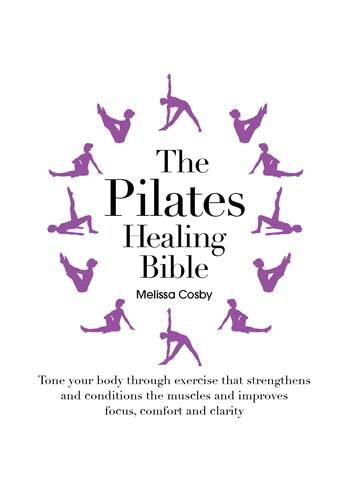 9781845435271: The Pilates Healing Bible