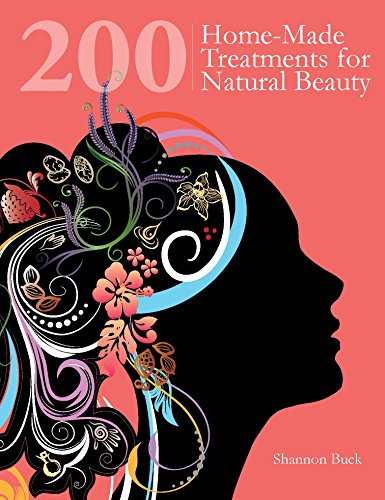 9781845435455: 200 Home-made Treatments for Natural Beauty