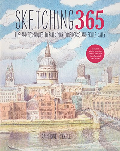 9781845435561: Sketching 365: Build Your Confidence and Skills with a Tip a Day