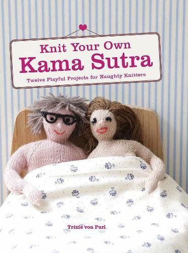 9781845435943: Knit Your Own Kama Sutra