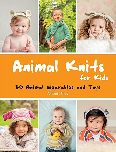 Animal Knits for Kids: Berry, Amanda