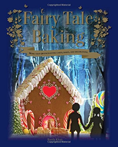 9781845436278: Fairy Tale Baking: More Than 50 Enchanting Cakes, Bakes and Decorations