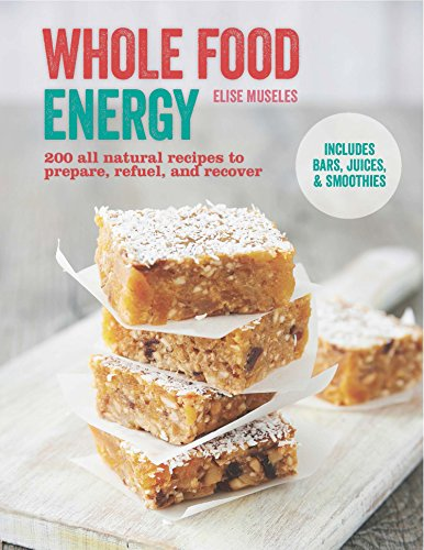 9781845436346: Whole Food Energy: 200 All Natural Recipes to Prepare, Refuel and Recover