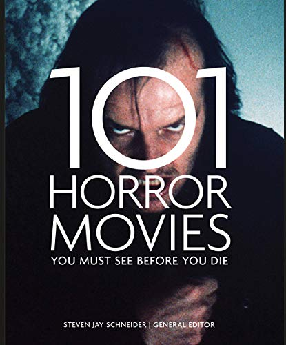9781845436568: 101 Horror Movies You Must See Before You Die