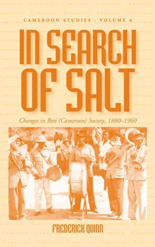 9781845450069: In Search of Salt: Changes in Beti (Cameroon) Society, 1880-1960 (Cameroon Studies)